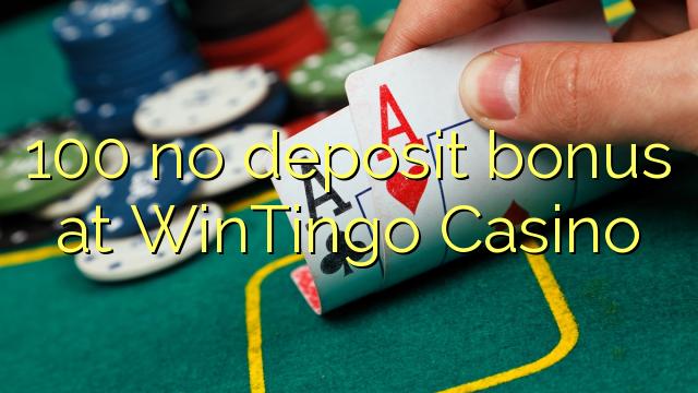 100 tiada bonus deposit di WinTingo Casino