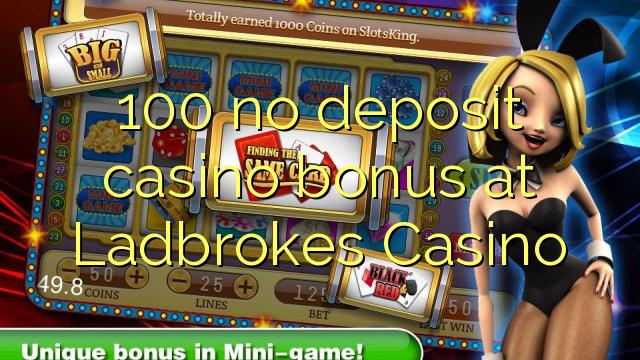 100 mingit deposiiti kasiino bonus Ladbrokes Casino