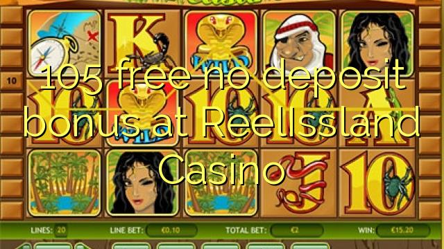 105 liberabo non deposit bonus ad Casino ReelIssland