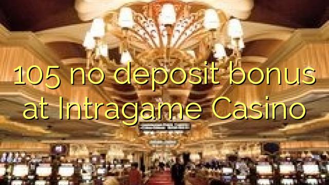 105 no deposit bonus di Intragame Casino