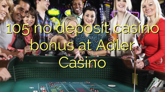 105 ùn Bonus Casinò accontu à Adler Casino