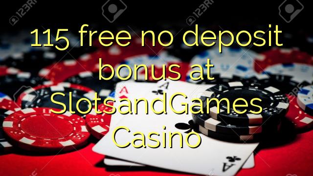 115 yantar da babu ajiya bonus a SlotsandGames Casino