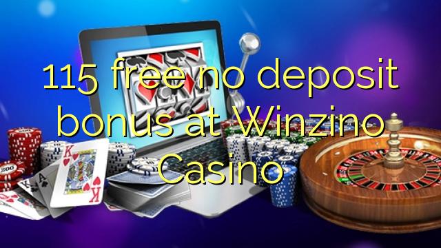 115 ngosongkeun euweuh bonus deposit di Winzino Kasino