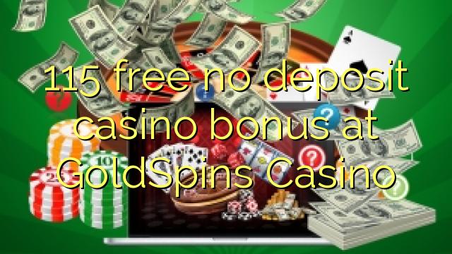 115 ngosongkeun euweuh bonus deposit kasino di GoldSpins Kasino