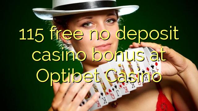Optibet Casino heç bir depozit casino bonus pulsuz 115