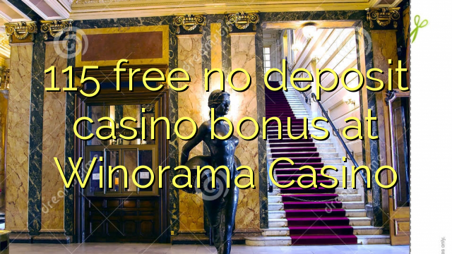 Winorama Casino hech depozit kazino bonus ozod 115