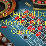 115 no deposit bonus at MondoFortuna Casino