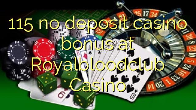 115 mingit deposiiti kasiino bonus at Royalbloodclub Casino