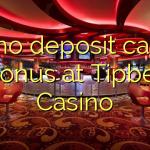 115 no deposit casino bonus at Tipbet Casino