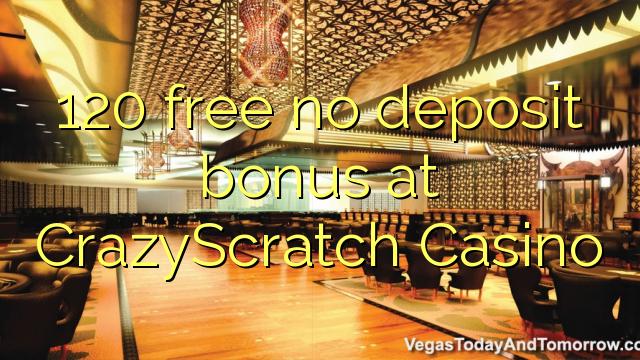 120 membebaskan tiada bonus deposit di CrazyScratch Casino