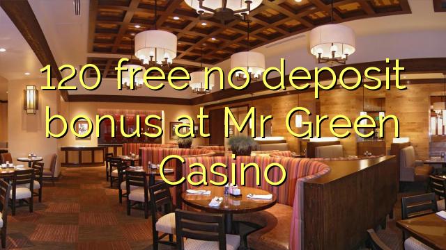 120 libertar bónus sem depósito no Sr. Green Casino