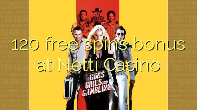Netti Casino дээр 120 үнэгүй контейнерийн урамшуулал