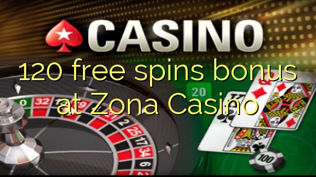 120 pulsuz Zona Casino bonus spins