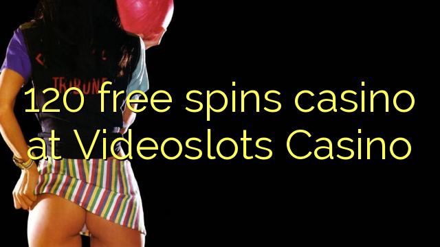 120 tasuta keerutab kasiino Videoslots Casino