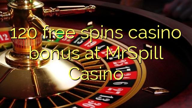 120 free dhigeeysa bonus casino at MrSpill Casino