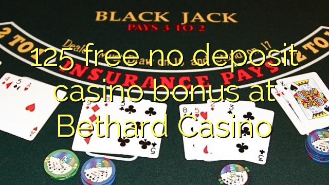 125 membebaskan tiada bonus kasino deposit di Bethard Casino