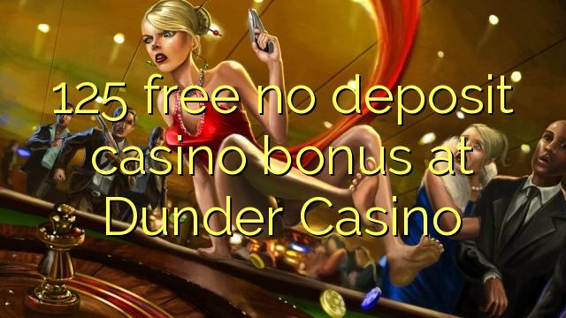 125 liberar bono sin depósito del casino en Dunder Casino
