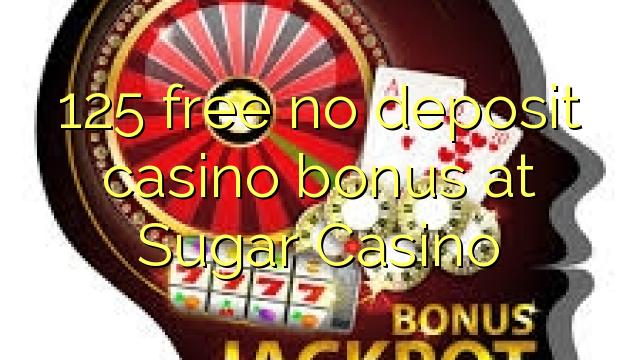 125 нь Sugar Casino-д үнэгүй ордны урамшуулал байхгүй