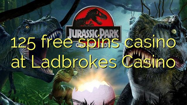125 free spins casino at Ladbrokes Casino