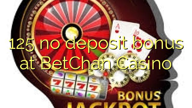 BetChan Casino 125 heç bir depozit bonus