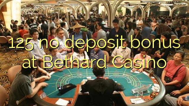 125 euweuh deposit bonus di Bethard Kasino