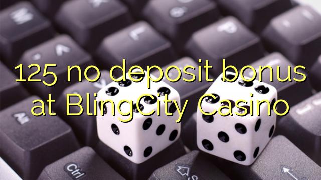 125 žiadny bonus vklad na BlingCity kasíne
