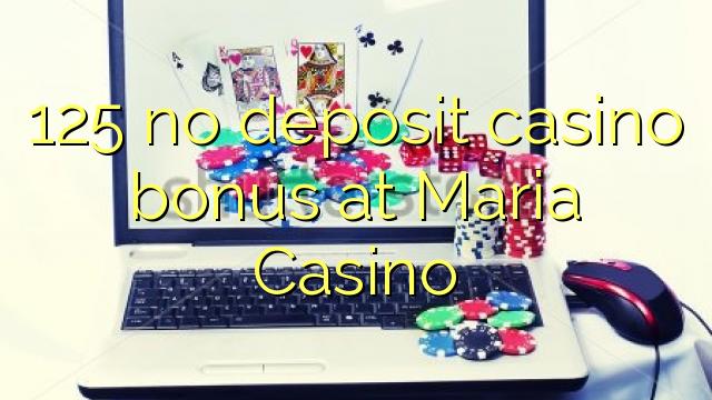 125 no deposit casino bonus at Maria Casino