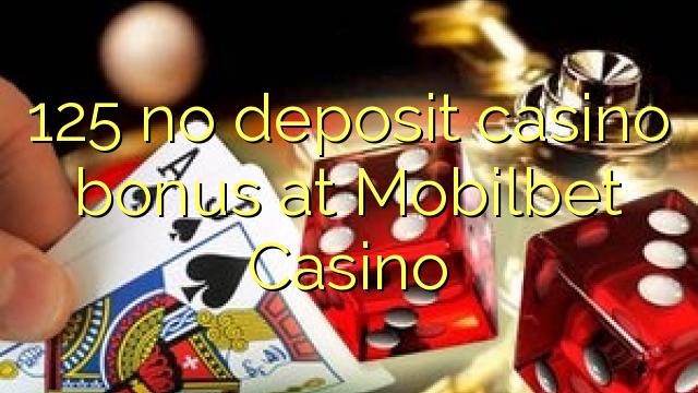125 euweuh deposit kasino bonus di Mobilbet Kasino