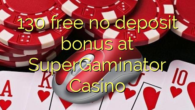 SuperGaminator Casino heç bir depozit bonus pulsuz 130