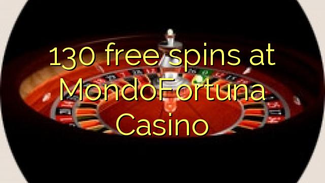 130 berputar bebas di MondoFortuna Casino