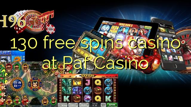 130 giri gratuiti casinò al Paf Casino