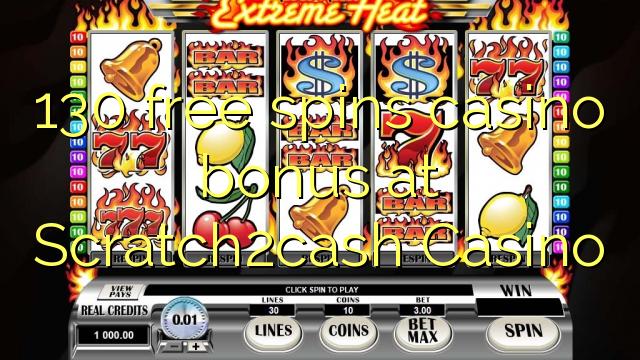 130 pulsuz Scratch2cash Casino casino bonus spins