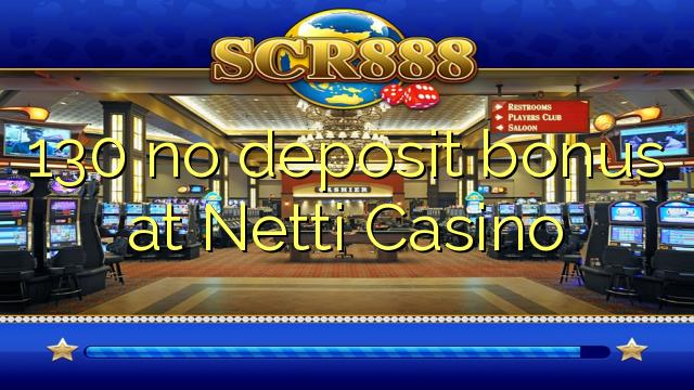 Netti Casino-da 130 depozit bonusu yoxdur