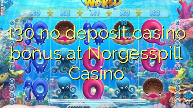 130 geen deposito bonus by Norgesspill Casino