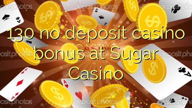 130 no deposit casino bonus at Sugar Casino