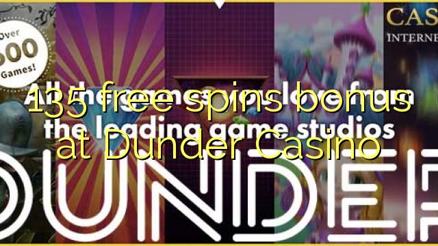 135 pulsuz Dunder Casino bonus spins