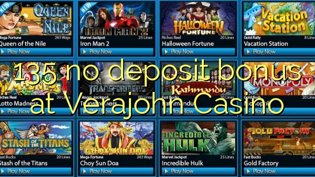135 ei deposiidi boonus kell Verajohn Casino