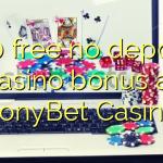 140 free no deposit casino bonus at TonyBet Casino