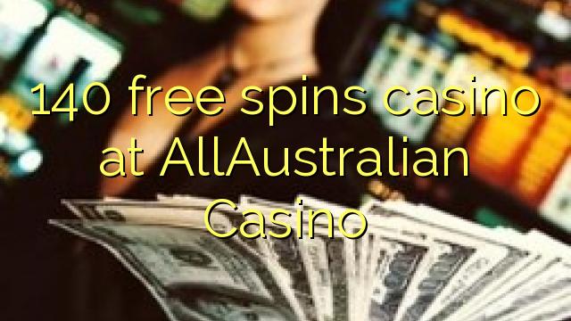 140 gratis spins casino på AllAustralian Casino