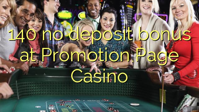 140 ei deposiidi boonus kell Promotion Page Casino