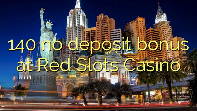 140 ingen depositum bonus på Red Slots Casino