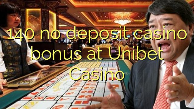 140 bonus senza deposito casinò a Unibet Casino