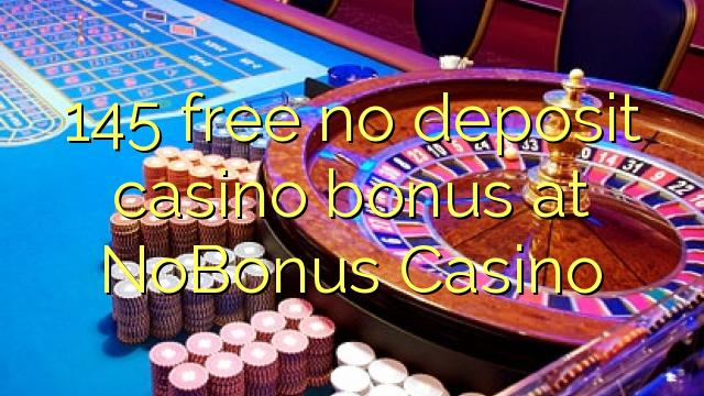 145 libirari ùn Bonus accontu Casinò à NoBonus Casino