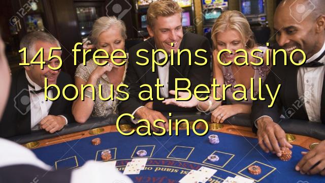 145 tasuta keerutab kasiino boonus Betrally Casino