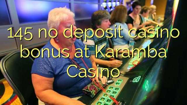 145 нест пасандози бонуси казино дар Karamba Казино