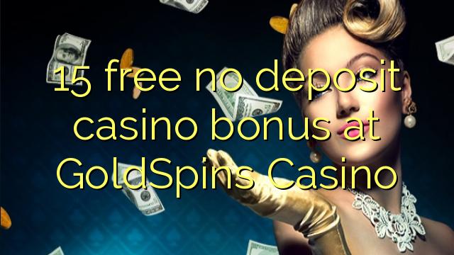 15 нест бонус амонатии казино дар GoldSpins Казино озод