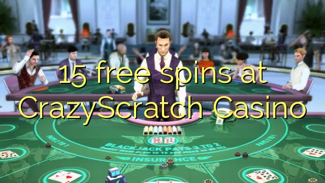 15 tasuta keerutab kell CrazyScratch Casino