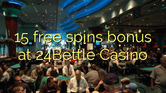 15 bébas spins bonus di 24Bettle Kasino