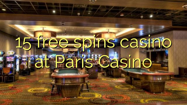 15 озод spins казино дар Париж Казино