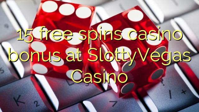 15 free spins casino bonus at SlottyVegas Casino